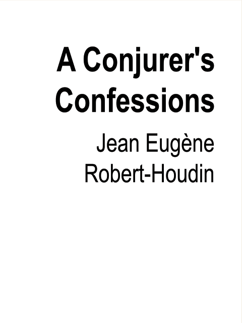 A Conjurer's Confessions