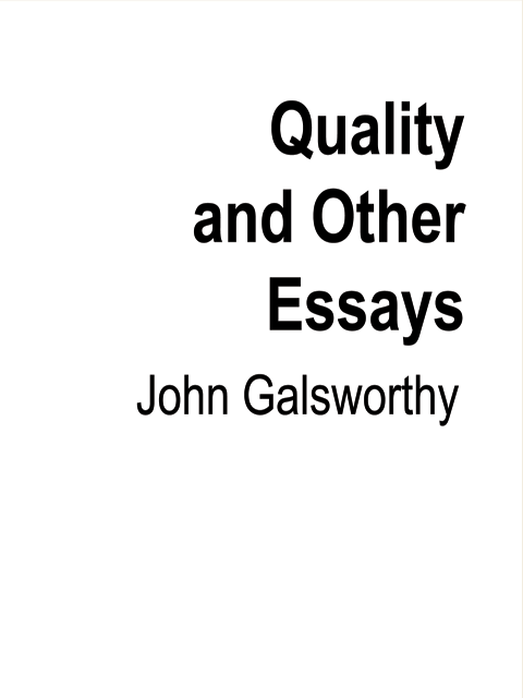 Quality and Other Essays