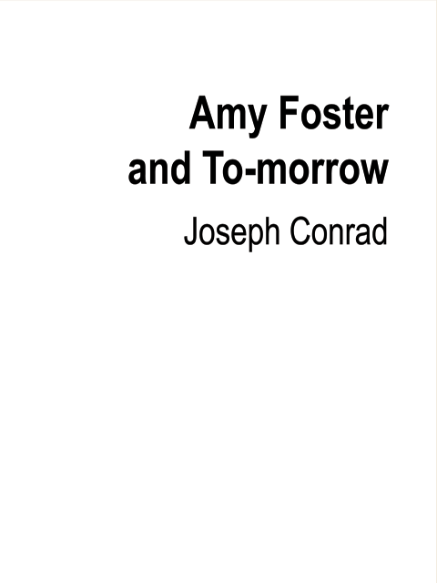 Amy Foster and To-morrow
