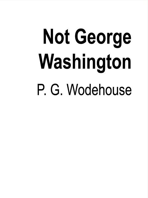 Not George Washington