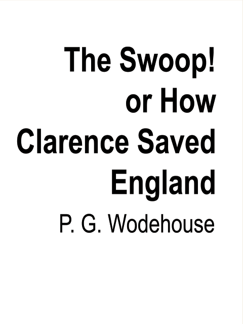 The Swoop! or How Clarence Saved England