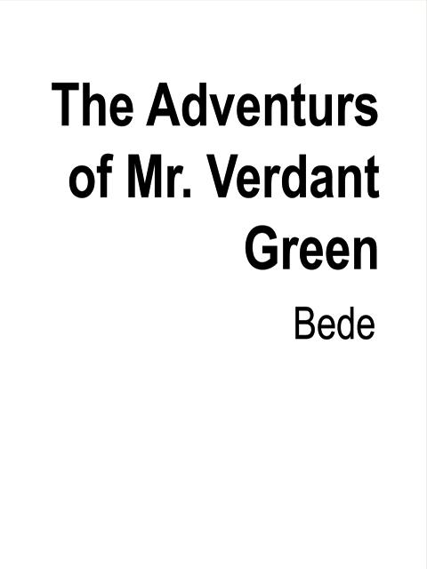 The Adventurs of Mr. Verdant Green