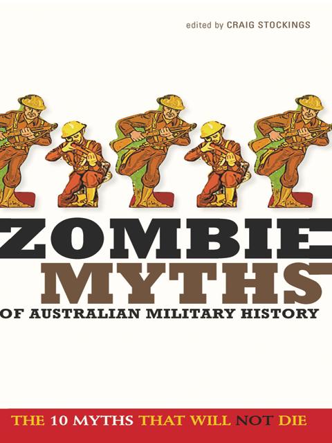 Zombie Myths of Australian Military History