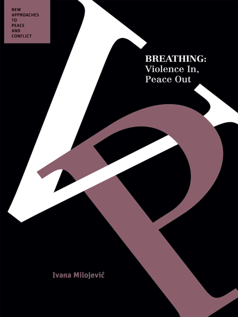 Breathing: Violence In, Peace Out
