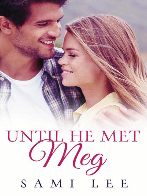 Until He Met Meg
