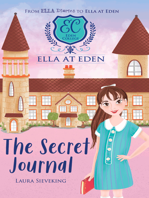Ella at Eden #2: The Secret Journal