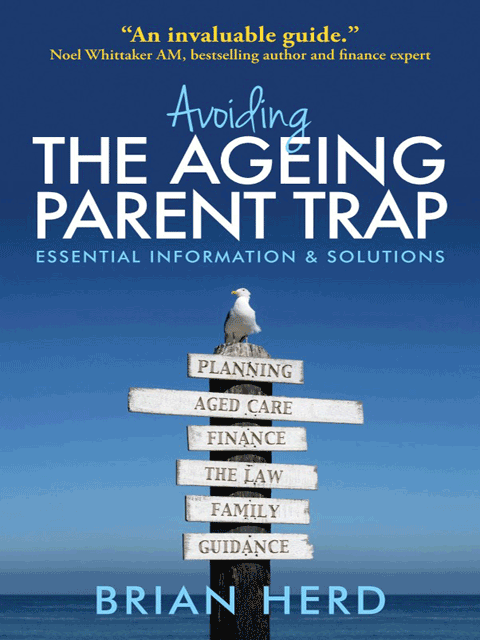 Avoiding the Ageing Parent Trap