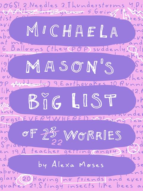 Michaela Mason's Worries #1: Michaela Mason's Big List of 23 Worries!